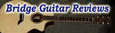 Bridge Guitar Reviews - Acoustic Guitar Music Reviews